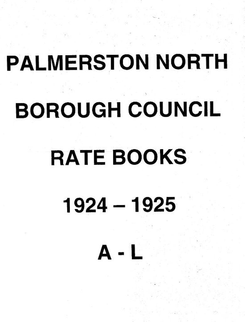 Palmerston North Borough Council Rate Book 1924 - 1925 (A-L)