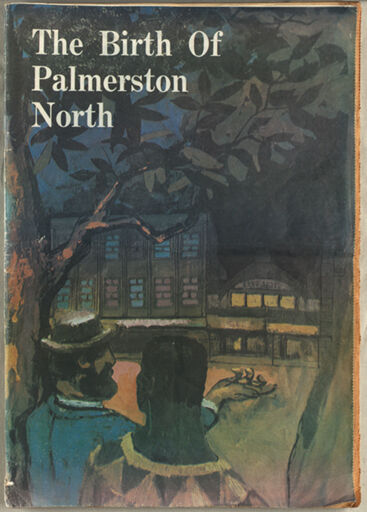 'The Birth of Palmerston North'