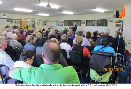 Club members , family , friends at Laurie Jensons funeral at H.V.C.C.rooms 28-3-2013.