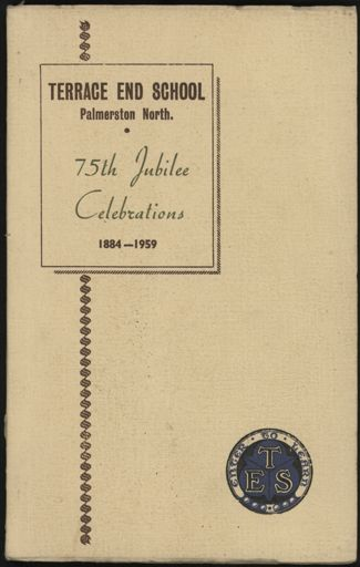"""Terrace End School Palmerston North 75th Jubilee Celebrations 1884 - 1959"""